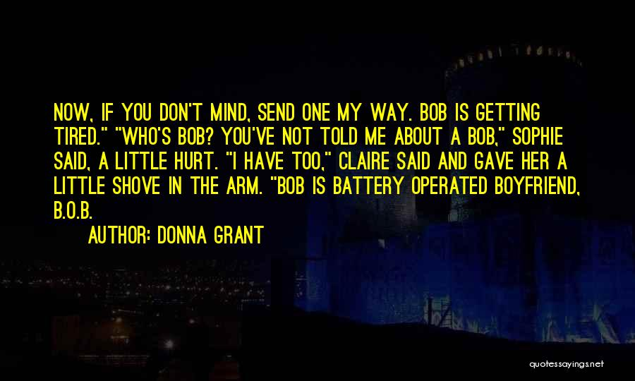 Getting Over Your Boyfriend Quotes By Donna Grant