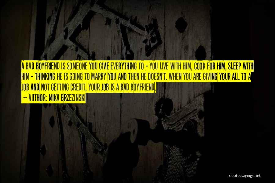 Getting Over Your Boyfriend Quotes By Mika Brzezinski
