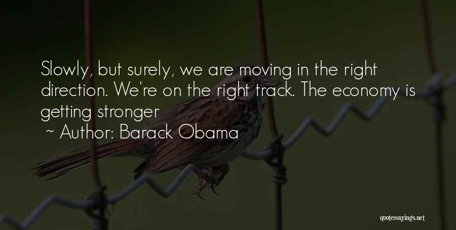 Getting Stronger And Moving On Quotes By Barack Obama