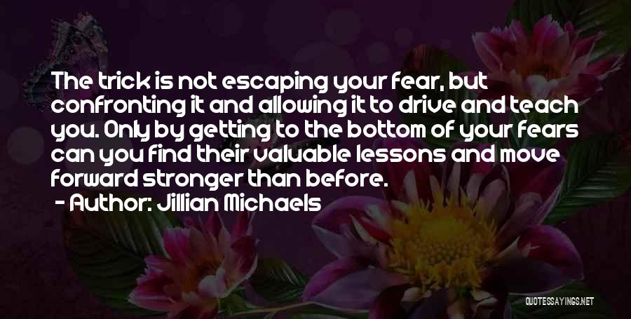 Getting Stronger And Moving On Quotes By Jillian Michaels