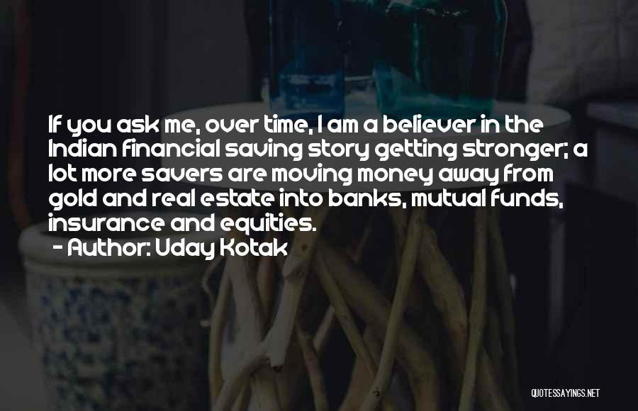 Getting Stronger And Moving On Quotes By Uday Kotak