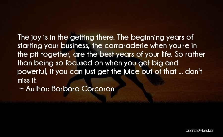 Getting The Best Out Of Life Quotes By Barbara Corcoran