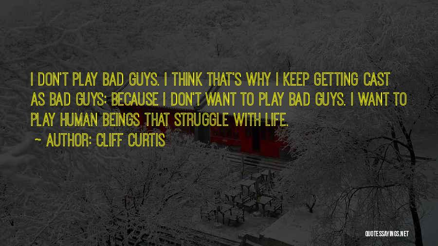 Getting The Best Out Of Life Quotes By Cliff Curtis