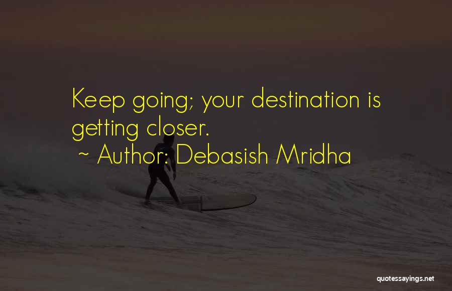 Getting The Best Out Of Life Quotes By Debasish Mridha