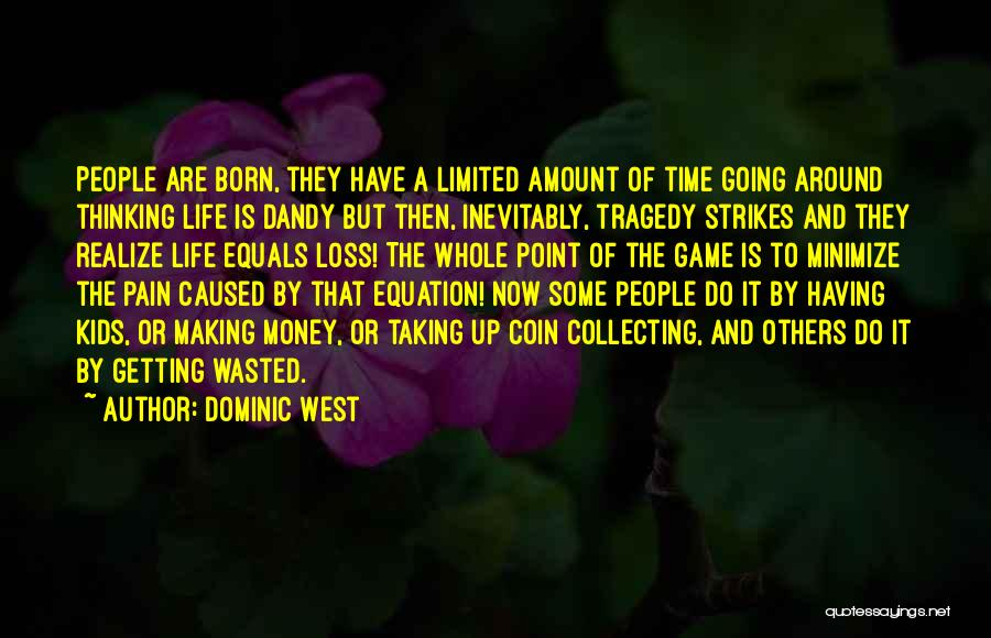 Getting The Best Out Of Life Quotes By Dominic West