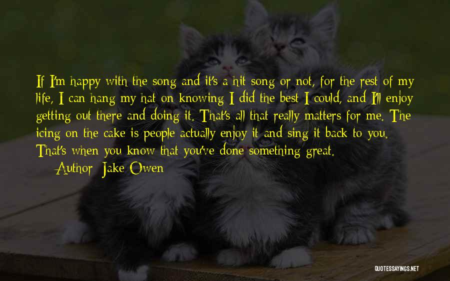 Getting The Best Out Of Life Quotes By Jake Owen