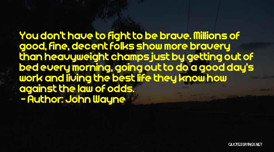 Getting The Best Out Of Life Quotes By John Wayne