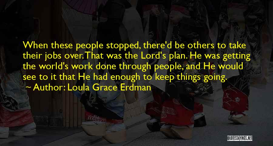 Getting The Best Out Of Life Quotes By Loula Grace Erdman