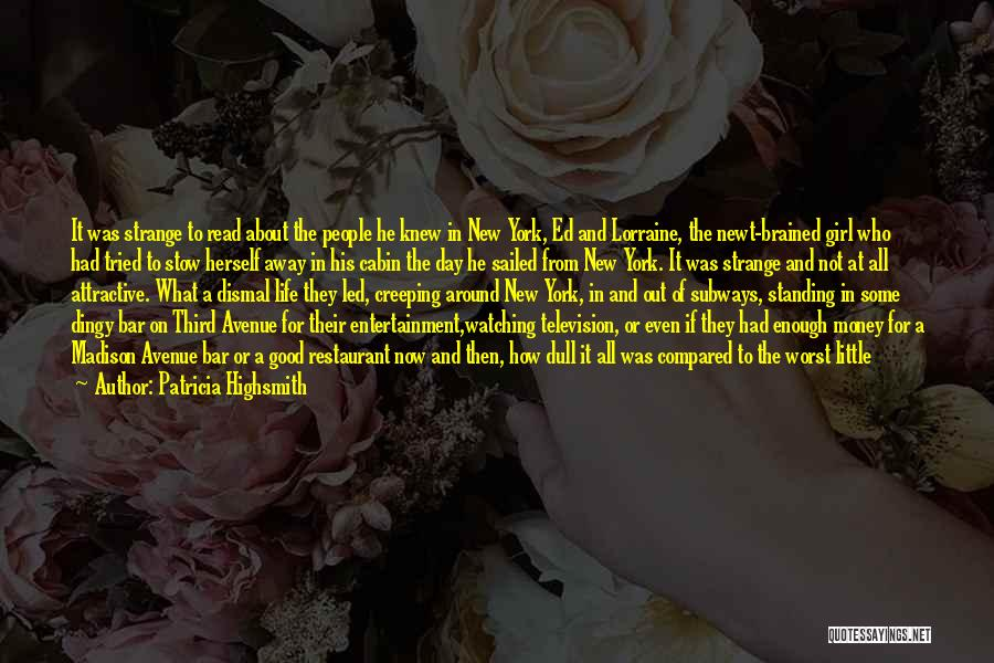 Getting The Best Out Of Life Quotes By Patricia Highsmith