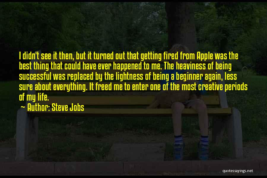 Getting The Best Out Of Life Quotes By Steve Jobs