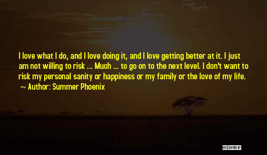 Getting The Best Out Of Life Quotes By Summer Phoenix