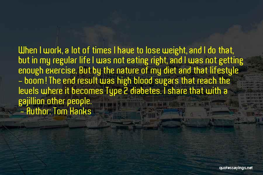 Getting The Best Out Of Life Quotes By Tom Hanks