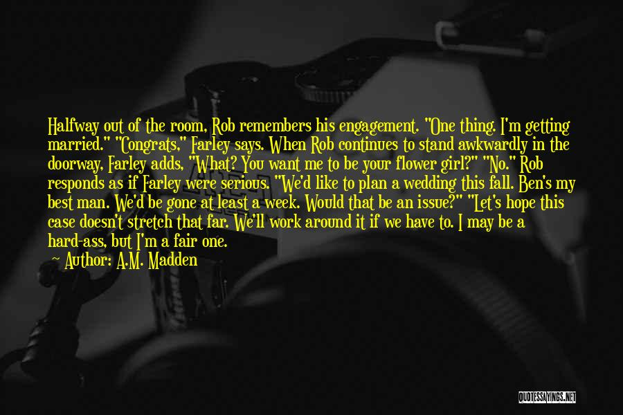 Getting The Man You Want Quotes By A.M. Madden
