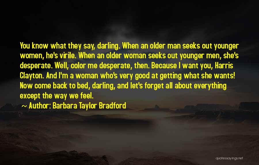 Getting The Man You Want Quotes By Barbara Taylor Bradford