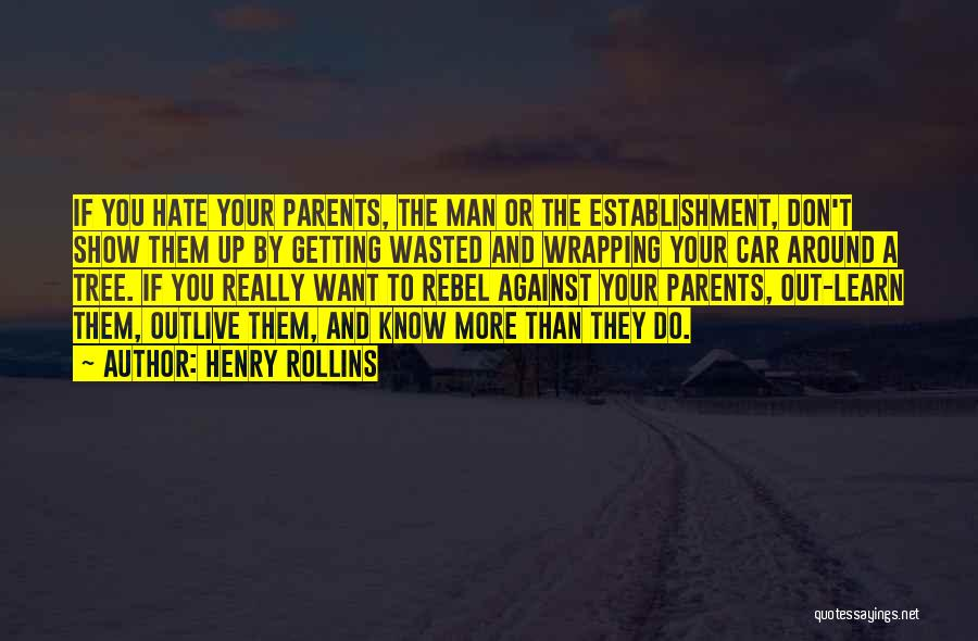 Getting The Man You Want Quotes By Henry Rollins