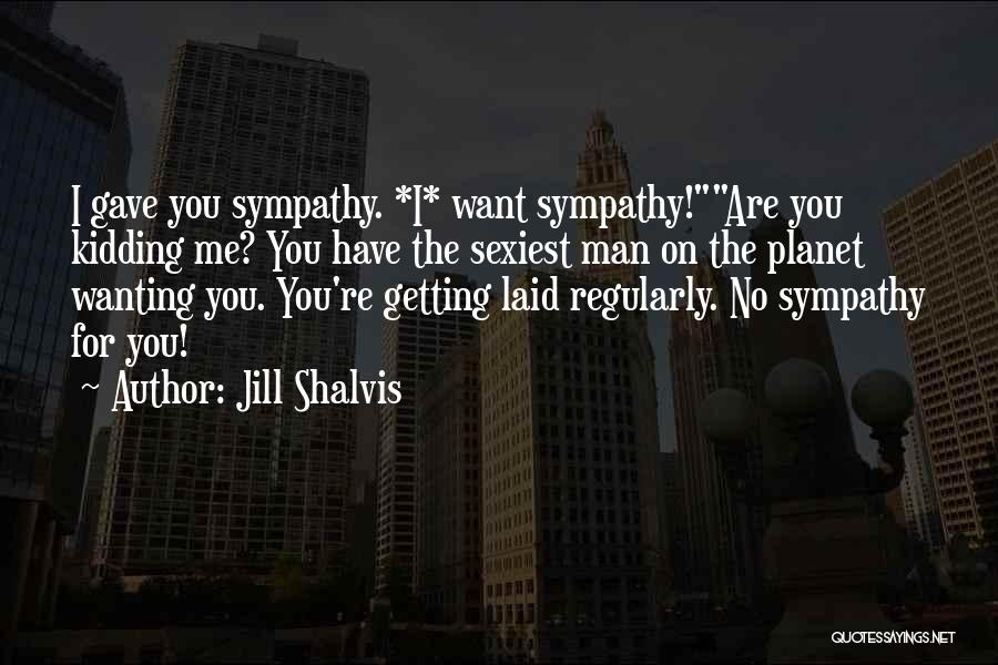 Getting The Man You Want Quotes By Jill Shalvis