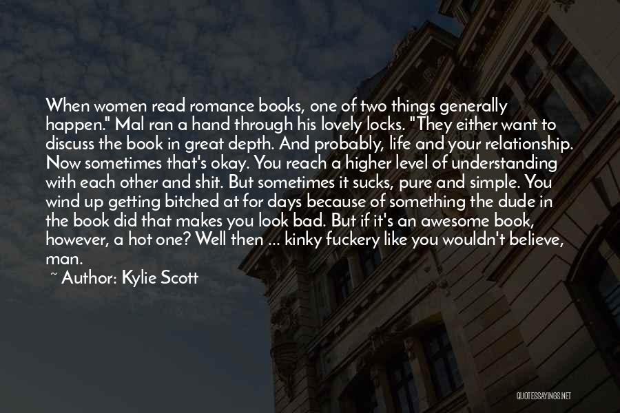 Getting The Man You Want Quotes By Kylie Scott
