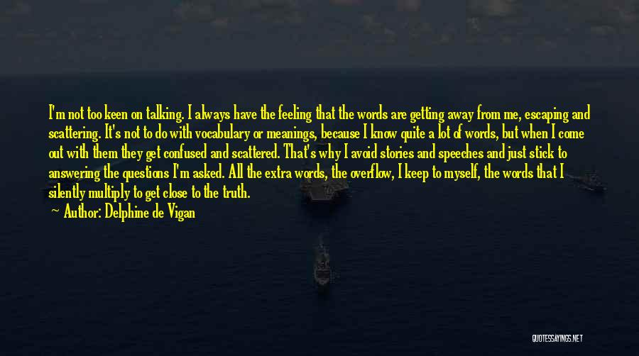 Getting The Truth Out Quotes By Delphine De Vigan