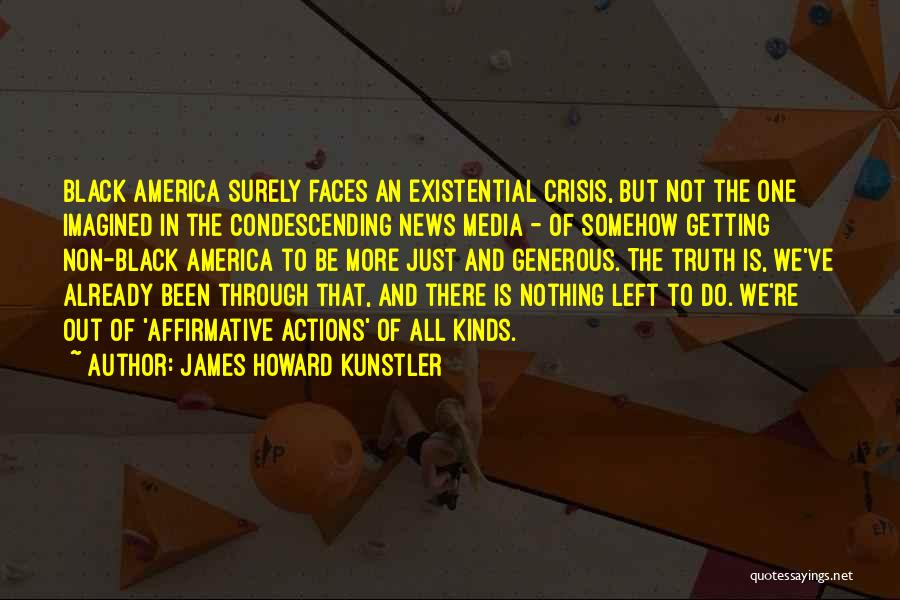 Getting The Truth Out Quotes By James Howard Kunstler