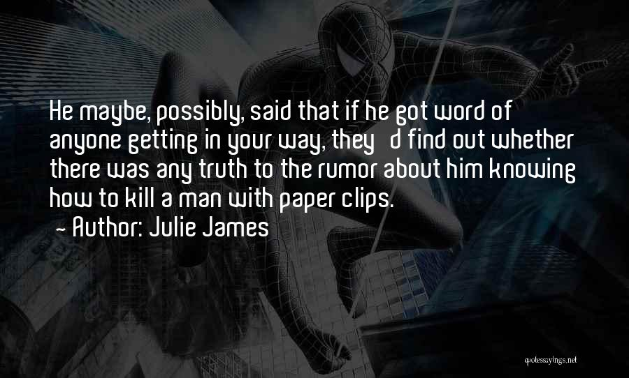 Getting The Truth Out Quotes By Julie James
