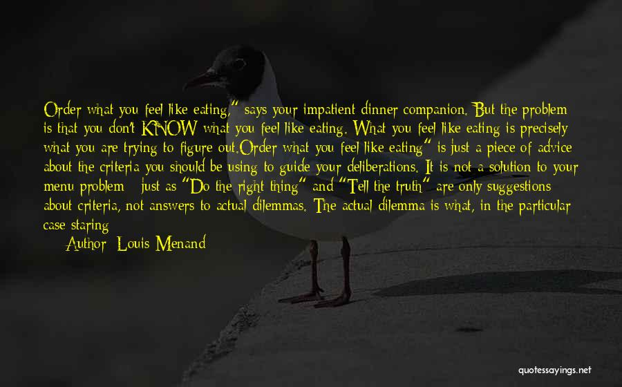 Getting The Truth Out Quotes By Louis Menand