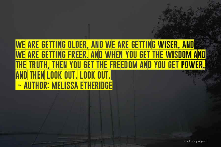 Getting The Truth Out Quotes By Melissa Etheridge