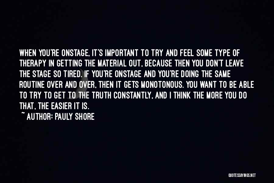 Getting The Truth Out Quotes By Pauly Shore
