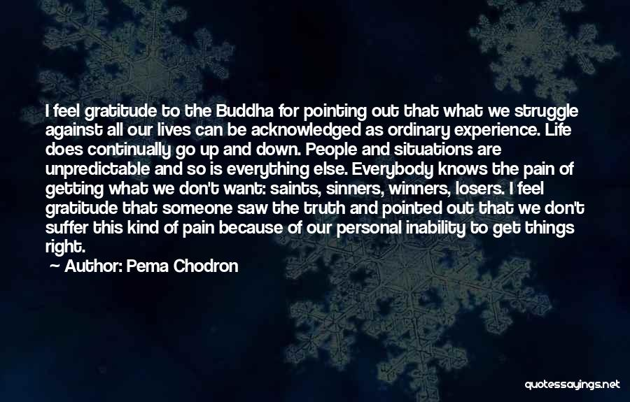 Getting The Truth Out Quotes By Pema Chodron