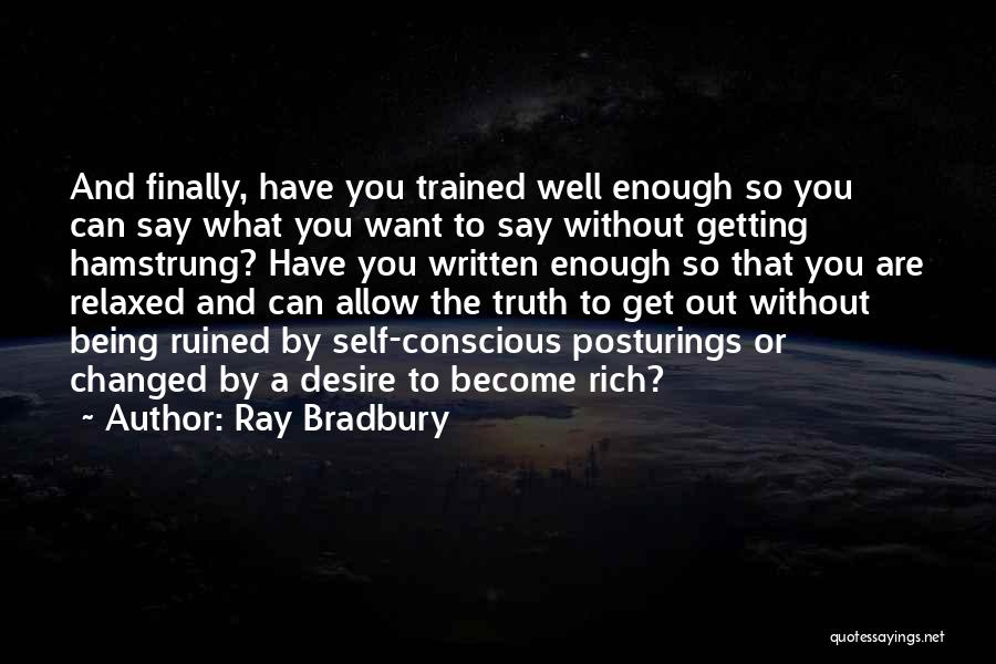 Getting The Truth Out Quotes By Ray Bradbury
