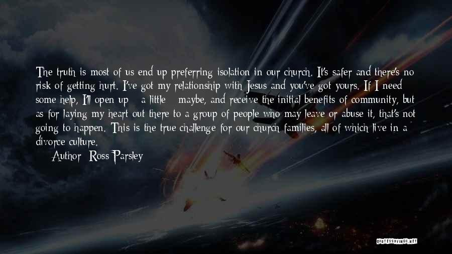 Getting The Truth Out Quotes By Ross Parsley