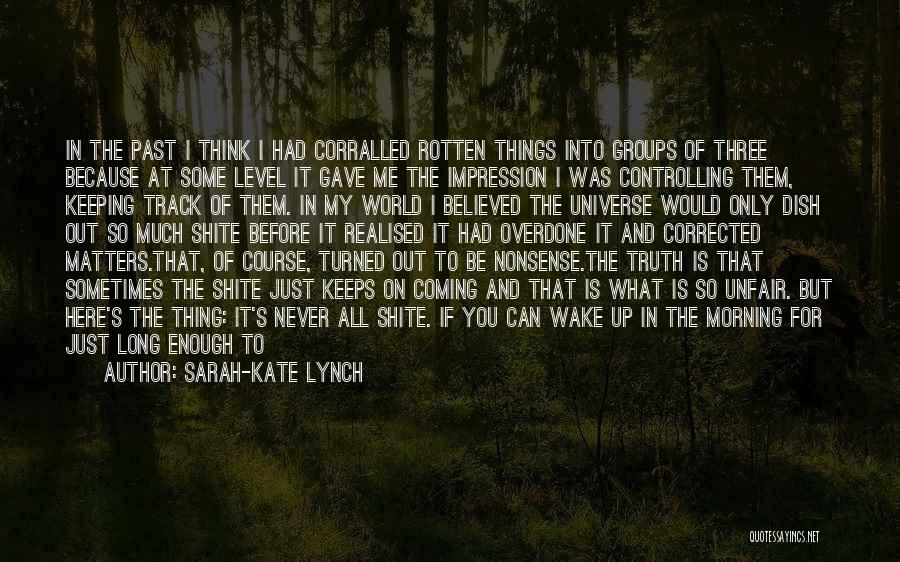 Getting The Truth Out Quotes By Sarah-Kate Lynch