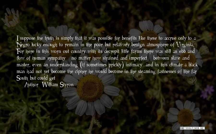 Getting The Truth Out Quotes By William Styron