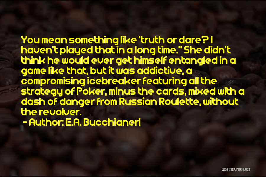 Getting To Know Someone You Like Quotes By E.A. Bucchianeri
