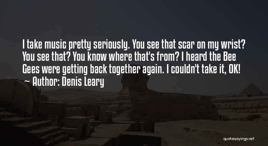 Getting Together Again Quotes By Denis Leary