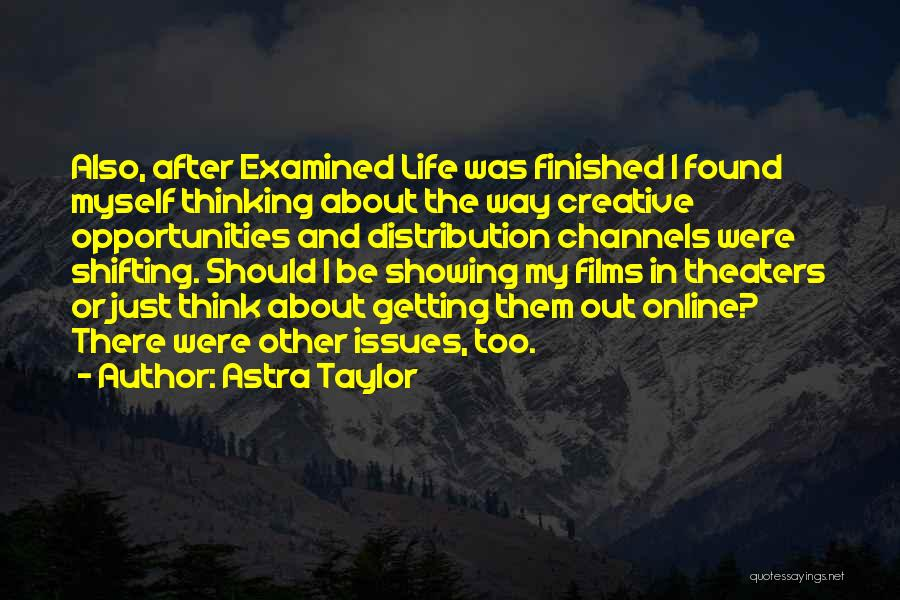 Getting Where You Want To Be Quotes By Astra Taylor