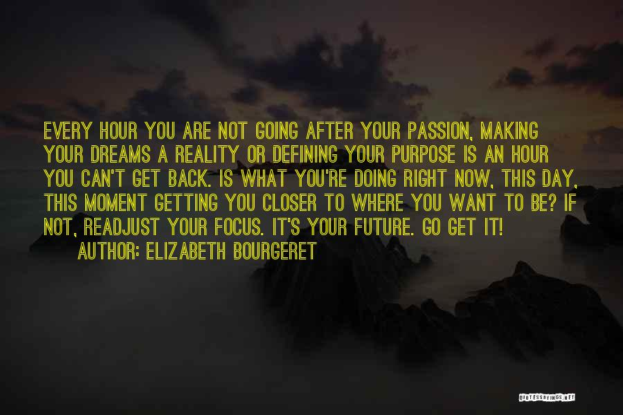 Getting Where You Want To Be Quotes By Elizabeth Bourgeret