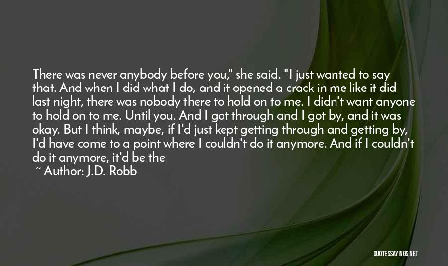 Getting Where You Want To Be Quotes By J.D. Robb