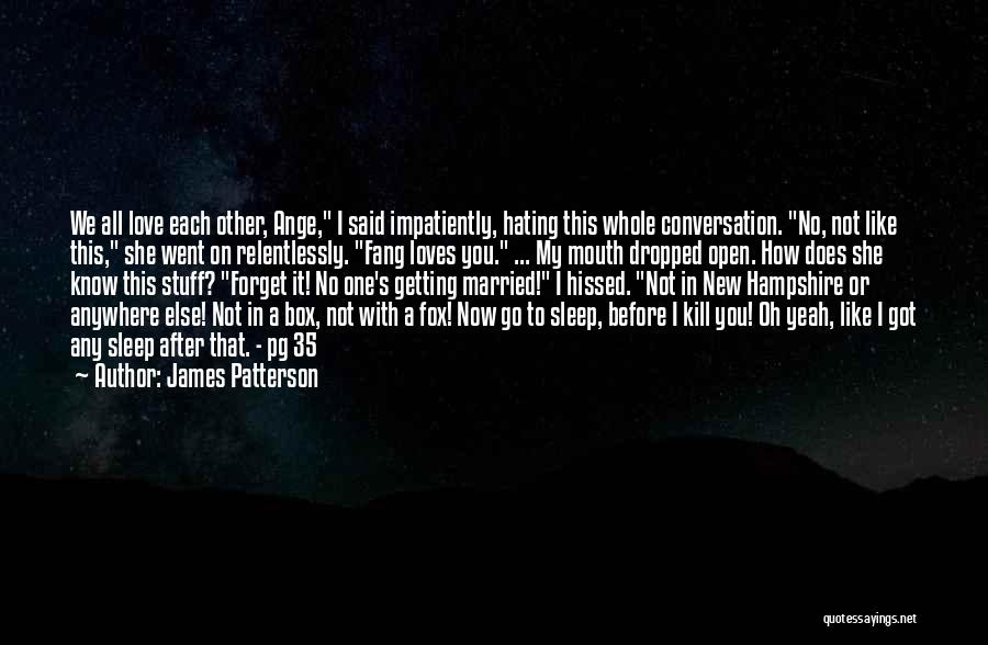 Getting Where You Want To Be Quotes By James Patterson