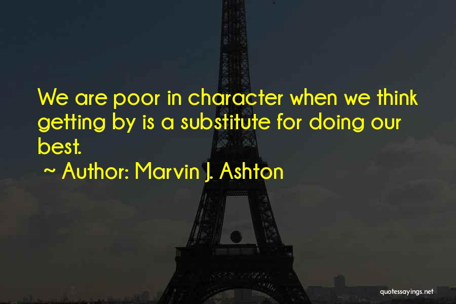 Getting Where You Want To Be Quotes By Marvin J. Ashton