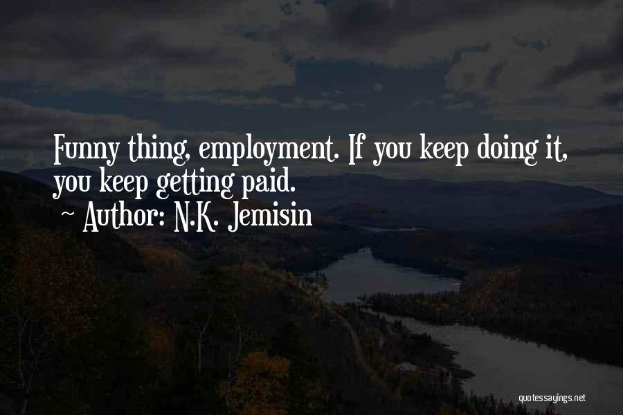 Getting Where You Want To Be Quotes By N.K. Jemisin