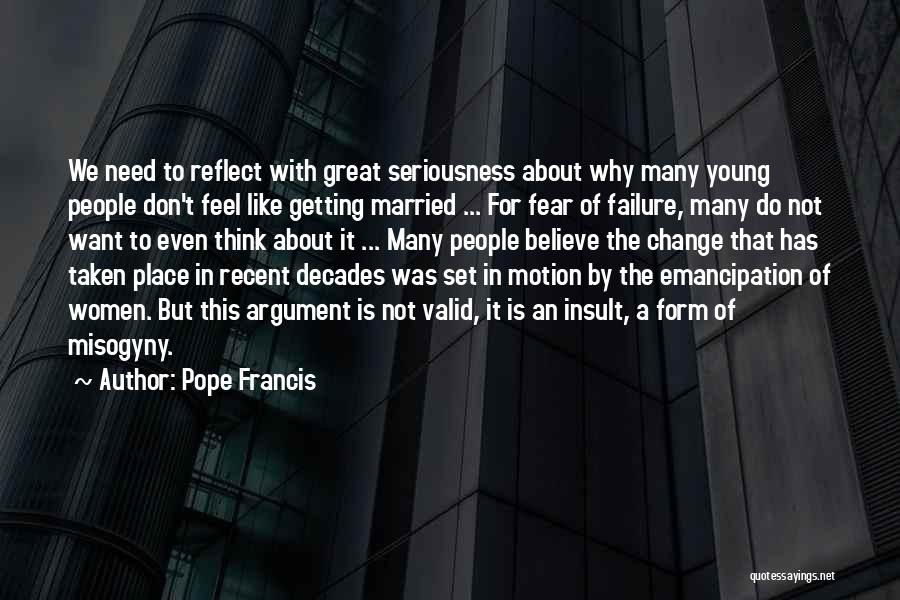 Getting Where You Want To Be Quotes By Pope Francis