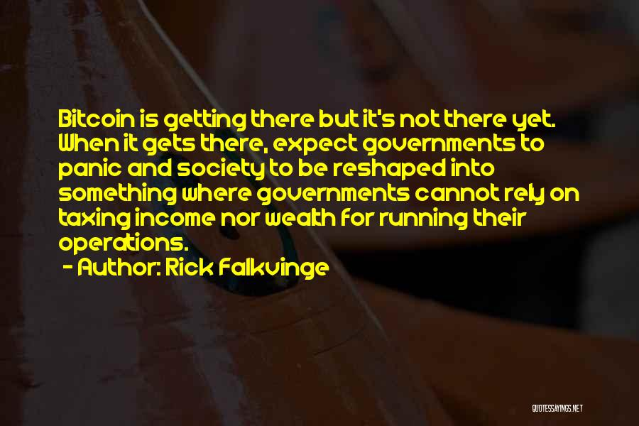 Getting Where You Want To Be Quotes By Rick Falkvinge