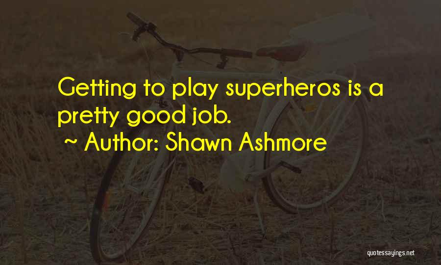 Getting Where You Want To Be Quotes By Shawn Ashmore