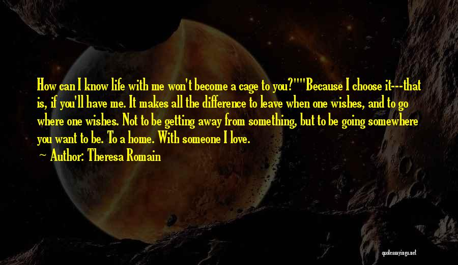 Getting Where You Want To Be Quotes By Theresa Romain