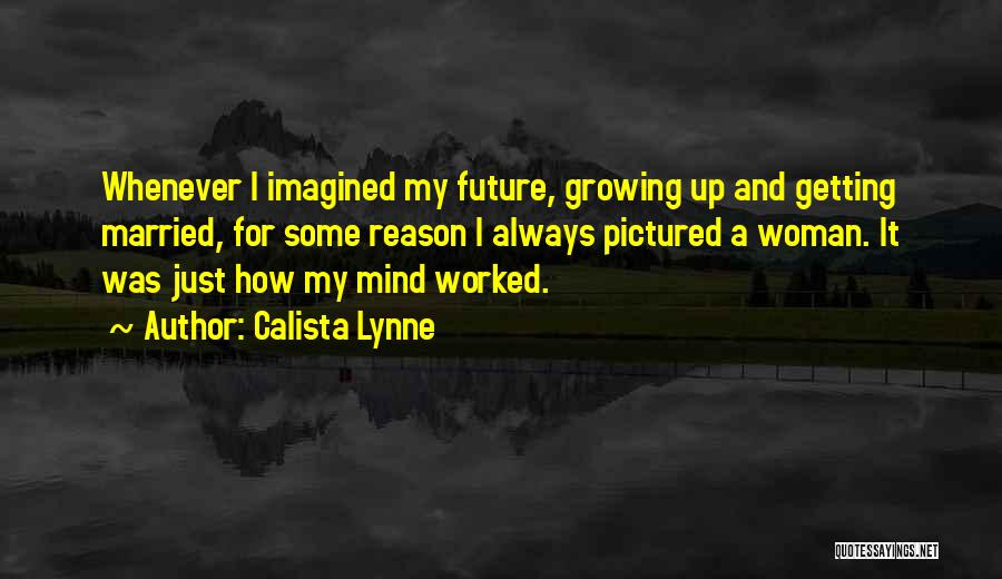 Getting Worked Up Quotes By Calista Lynne