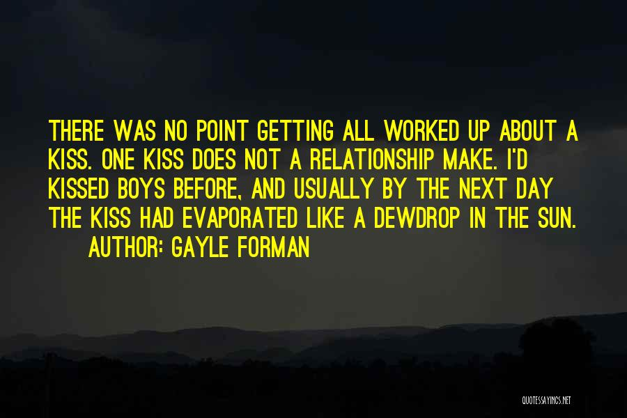 Getting Worked Up Quotes By Gayle Forman