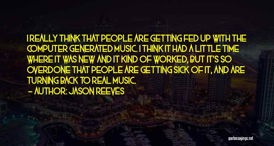 Getting Worked Up Quotes By Jason Reeves