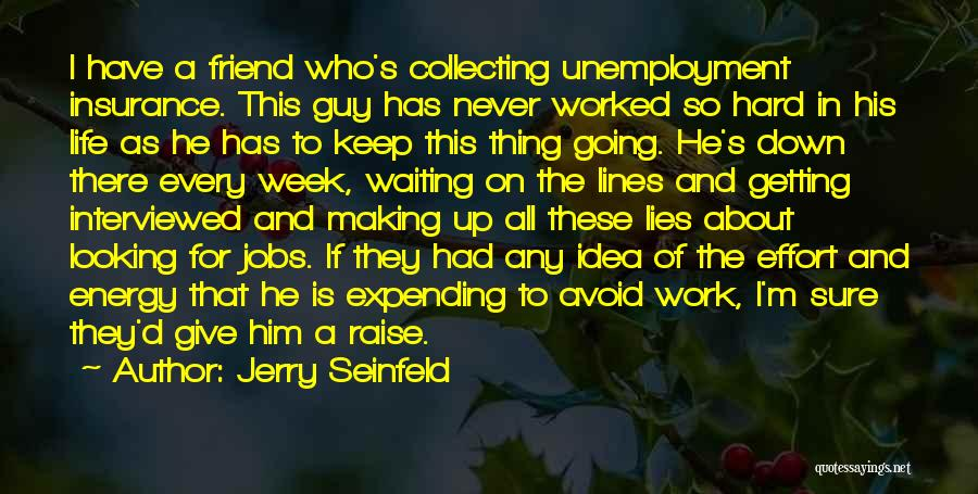 Getting Worked Up Quotes By Jerry Seinfeld