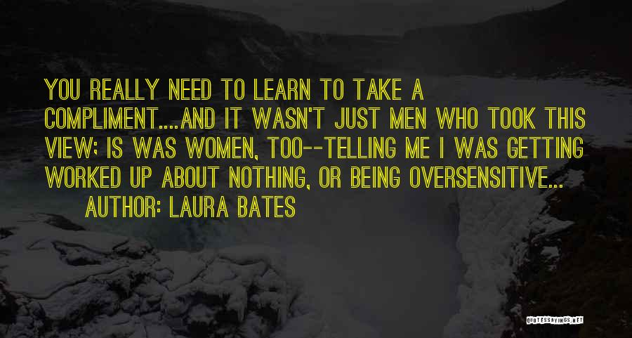 Getting Worked Up Quotes By Laura Bates
