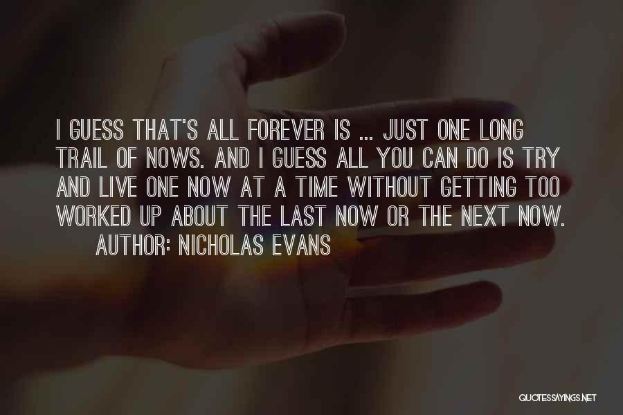 Getting Worked Up Quotes By Nicholas Evans